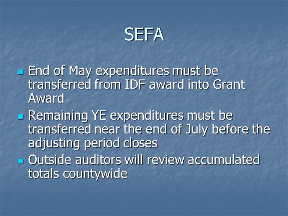 SEFA End of May expenditures must be transferred from IDF award into Grant Award End of May expenditures must be transferred from IDF award into Grant