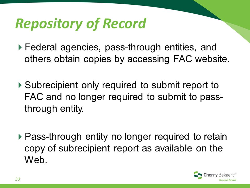 Repository of Record  Federal agencies, pass-through entities, and others obtain copies by accessing FAC website.