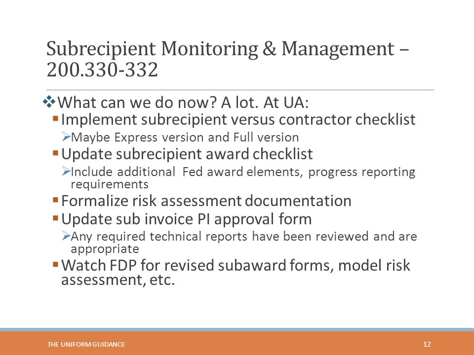 Subrecipient Monitoring & Management – 200.330-332  What can we do now.