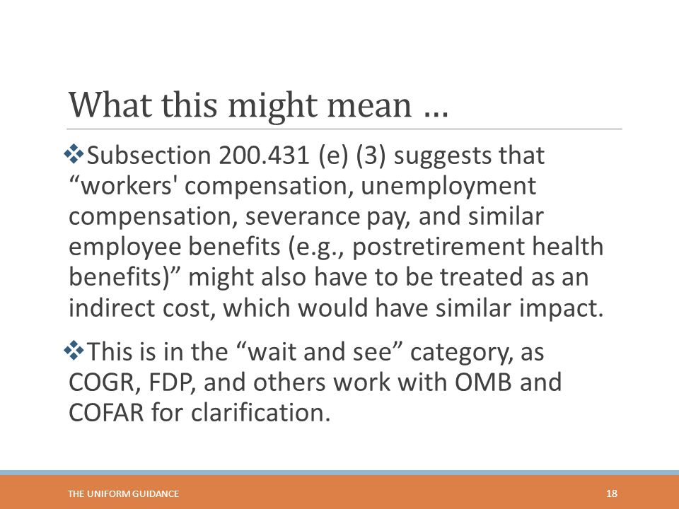 """What this might mean …  Subsection 200.431 (e) (3) suggests that """"workers' compensation, unemployment compensation, severance pay, and similar employ"""