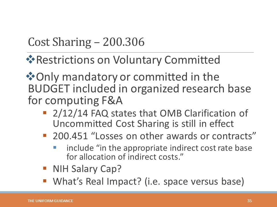 Cost Sharing – 200.306  Restrictions on Voluntary Committed  Only mandatory or committed in the BUDGET included in organized research base for compu