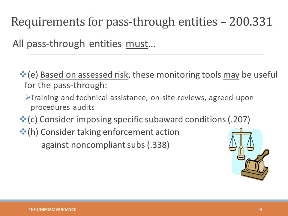 Requirements for pass-through entities – 200.331 All pass-through entities must…  (e) Based on assessed risk, these monitoring tools may be useful fo