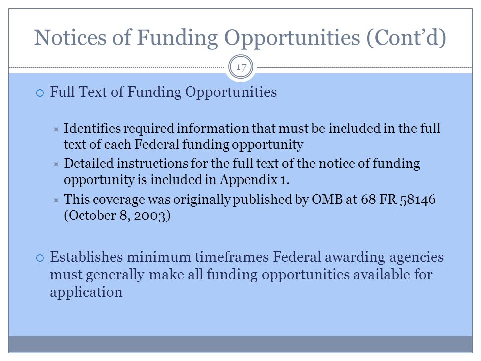 Notices of Funding Opportunities (Cont'd) 17  Full Text of Funding Opportunities  Identifies required information that must be included in the full
