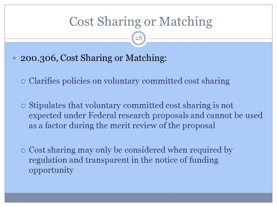 28 200.306, Cost Sharing or Matching:  Clarifies policies on voluntary committed cost sharing  Stipulates that voluntary committed cost sharing is n