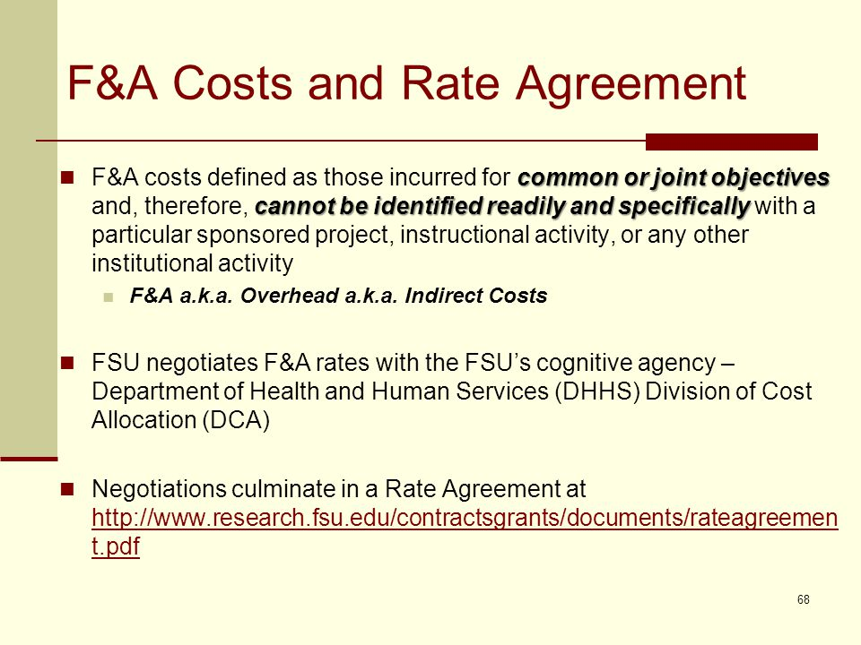 F&A Costs and Rate Agreement common or joint objectives cannot be identified readily and specifically F&A costs defined as those incurred for common or joint objectives and, therefore, cannot be identified readily and specifically with a particular sponsored project, instructional activity, or any other institutional activity F&A a.k.a.