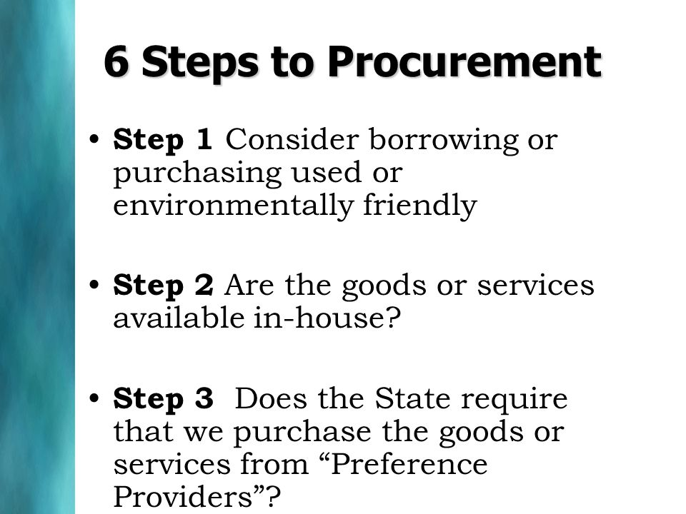 Step 1 Consider borrowing or purchasing used or environmentally friendly Step 2 Are the goods or services available in-house.