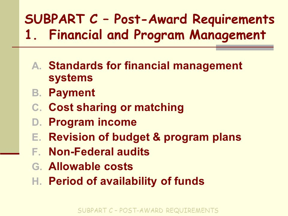 SUBPART C – Post-Award Requirements 1. Financial and Program Management A.