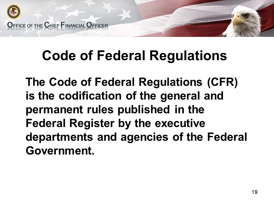 Code of Federal Regulations Department of Justice 28 CFR 66 – Uniform Administrative Requirements for Grants and Cooperative Agreements to State and Local Governments 28 CFR 70 – Uniform Administrative Requirements for Grants and Agreements (including subawards) with Institutions of Higher Education, Hospitals, and other Non- Profit Organizations 20