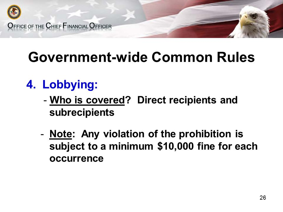 Lobbying Restrictions Applicable to: –State & Local Units of Government –Non-Profit Organizations –Indian Tribes and Tribal Organizations –Commercial Entities –Individuals (direct or indirect) 27