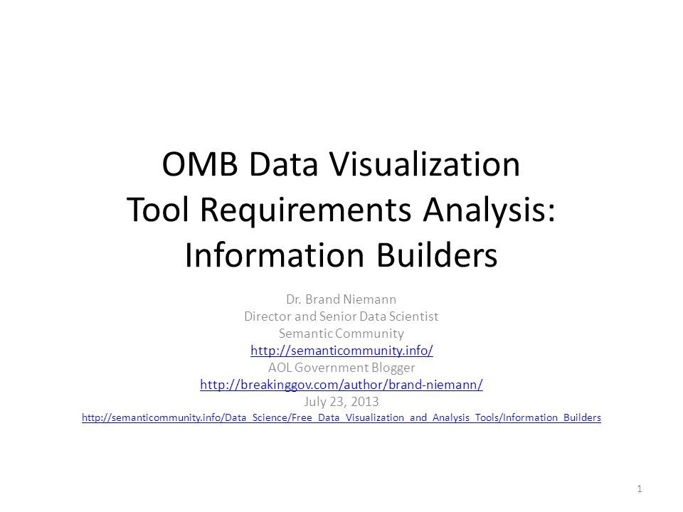 OMB Data Visualization Tool Requirements Analysis: Information Builders Dr.