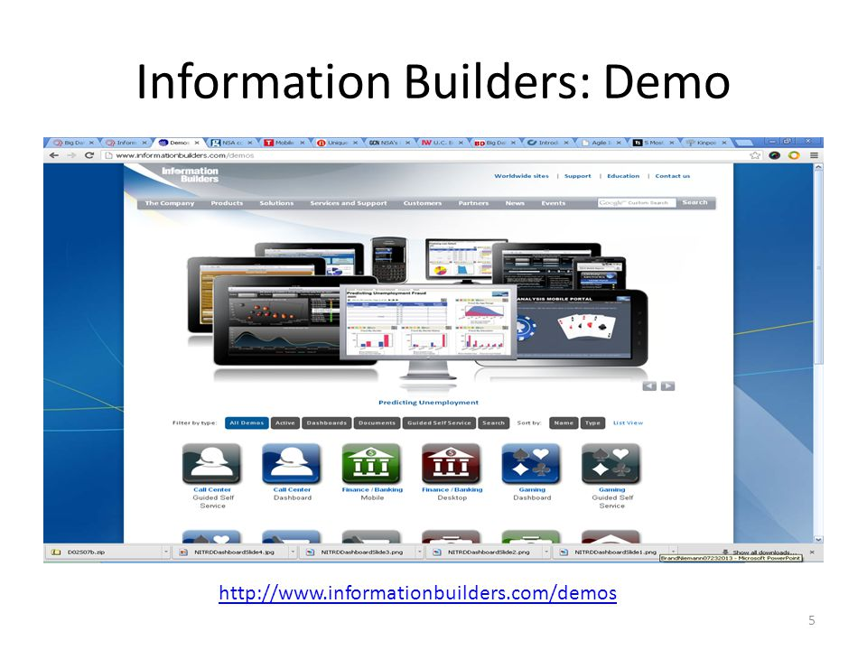 Information Builders: Demo 5 http://www.informationbuilders.com/demos