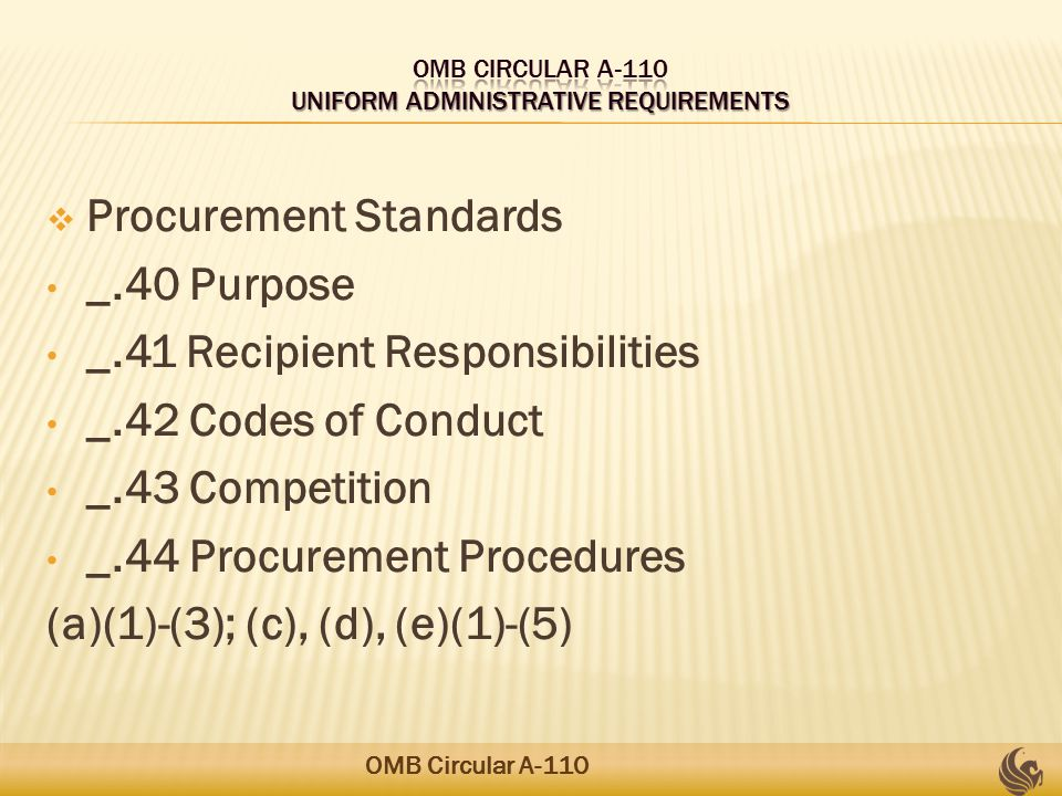  Post-award Requirements Cont.: _.45 Cost & price analysis _.46 Procurement Records _.47 Contract administration _.48 Contract provisions - (a)-(c) and Exhibit A OMB Circular A-110