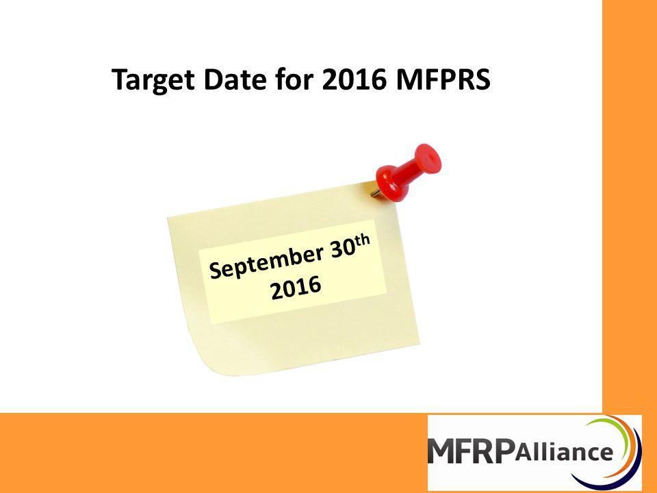 Target Date for 2016 MFPRS September 30 th 2016