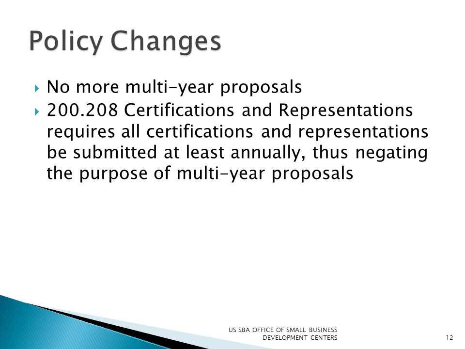 No more multi-year proposals  200.208 Certifications and Representations requires all certifications and representations be submitted at least annu