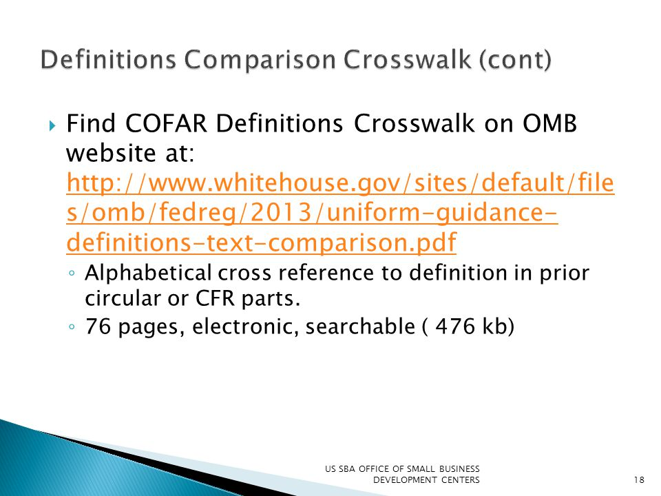  Find COFAR Definitions Crosswalk on OMB website at: http://www.whitehouse.gov/sites/default/file s/omb/fedreg/2013/uniform-guidance- definitions-tex