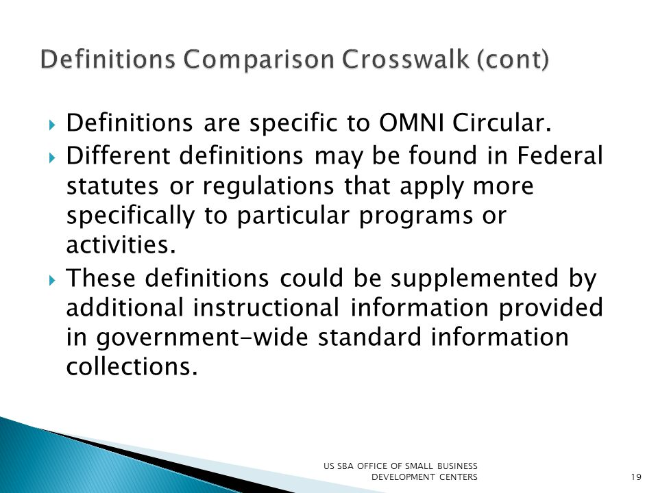  Definitions are specific to OMNI Circular.  Different definitions may be found in Federal statutes or regulations that apply more specifically to p