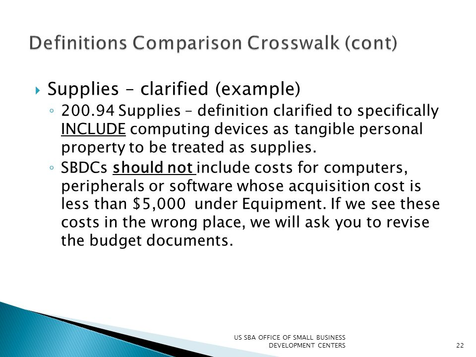  Supplies – clarified (example) ◦ 200.94 Supplies – definition clarified to specifically INCLUDE computing devices as tangible personal property to b