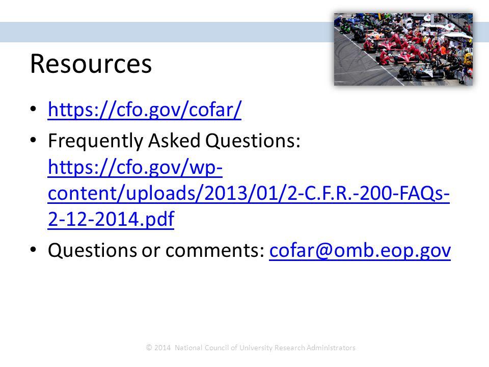 Resources https://cfo.gov/cofar/ Frequently Asked Questions: https://cfo.gov/wp- content/uploads/2013/01/2-C.F.R.-200-FAQs- 2-12-2014.pdf https://cfo.