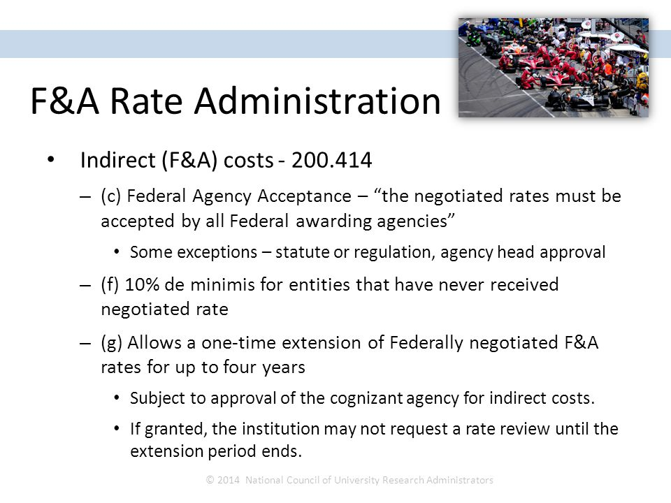 """Indirect (F&A) costs - 200.414 – (c) Federal Agency Acceptance – """"the negotiated rates must be accepted by all Federal awarding agencies"""" Some excepti"""