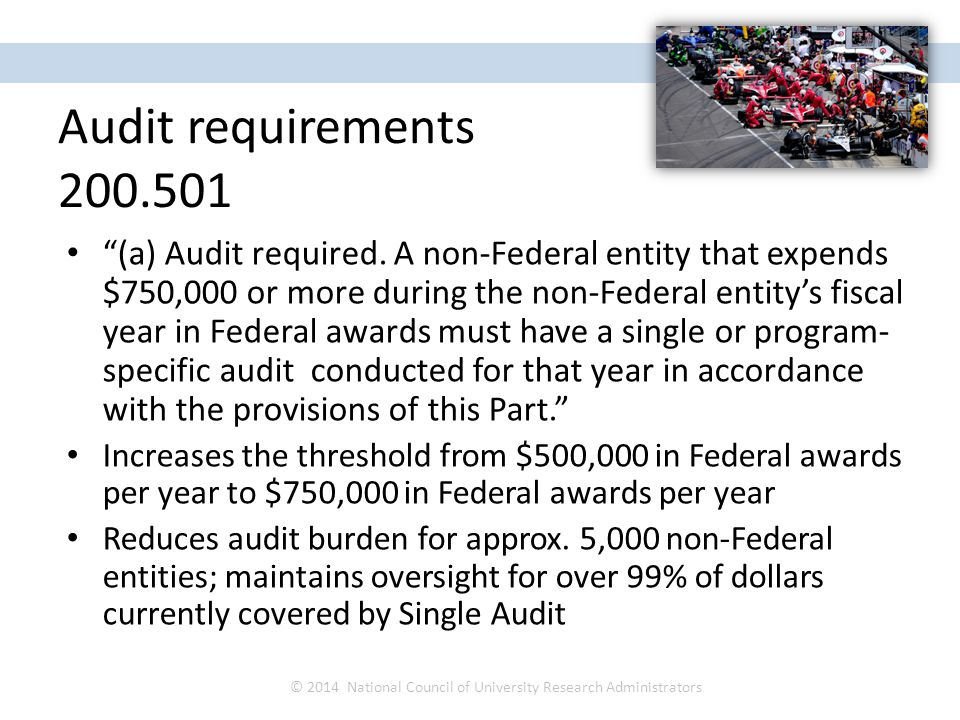 """""""(a) Audit required. A non-Federal entity that expends $750,000 or more during the non-Federal entity's fiscal year in Federal awards must have a sing"""