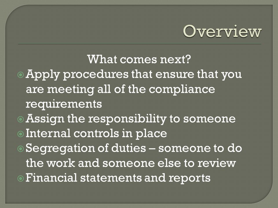  Determine if an audit is required  Auditee requirements – OMB A-133 Sub Part C