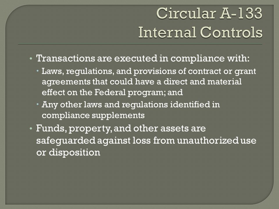 Transactions are executed in compliance with:  Laws, regulations, and provisions of contract or grant agreements that could have a direct and materia