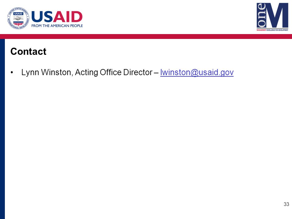 Contact Lynn Winston, Acting Office Director – lwinston@usaid.govlwinston@usaid.gov 33