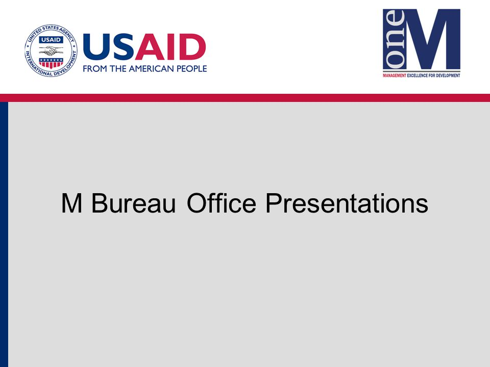 Bureau for Management Office of Management Policy, Budget and Performance (M/MPBP) Partners' Day July 22, 2014