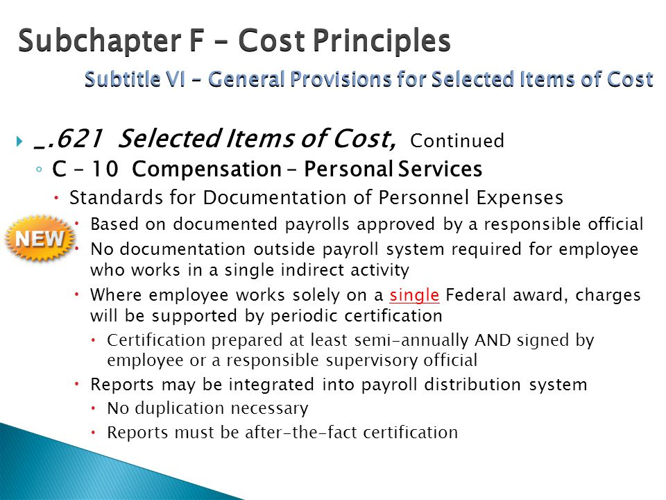  _.621 Selected Items of Cost, Continued ◦ C – 10 Compensation – Personal Services  Standards for Documentation of Personnel Expenses  Based on doc