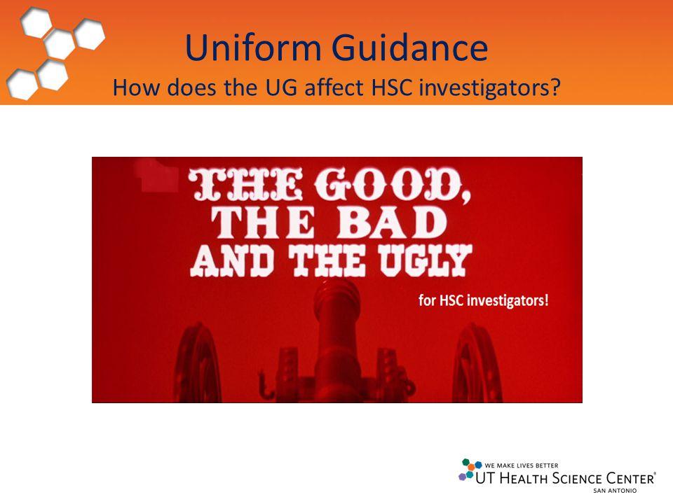 Uniform Guidance How does the UG affect HSC investigators