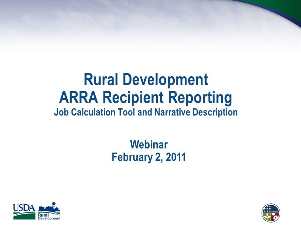 Rural Development ARRA Recipient Reporting Job Calculation Tool and Narrative Description Webinar February 2, 2011