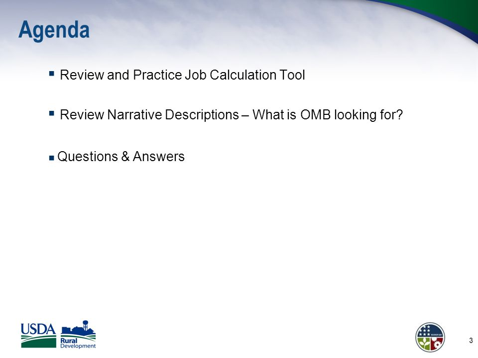 Agenda  Review and Practice Job Calculation Tool  Review Narrative Descriptions – What is OMB looking for?  Questions & Answers 3