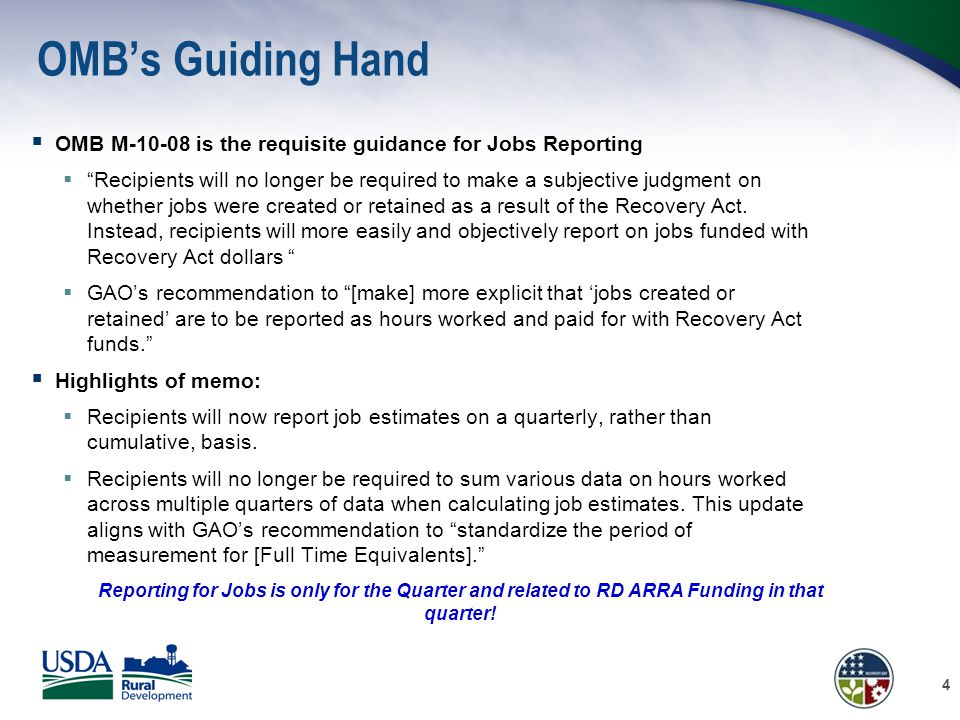 OMB's Guiding Hand - continued Some Definitions  Job Created A job created is a new position created and filled, or an existing unfilled position that is filled, that is funded by the Recovery Act;  Job Retained A job retained is an existing position that is now funded by the Recovery Act.