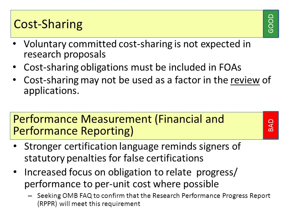 Cost-Sharing Voluntary committed cost-sharing is not expected in research proposals Cost-sharing obligations must be included in FOAs Cost-sharing may not be used as a factor in the review of applications.