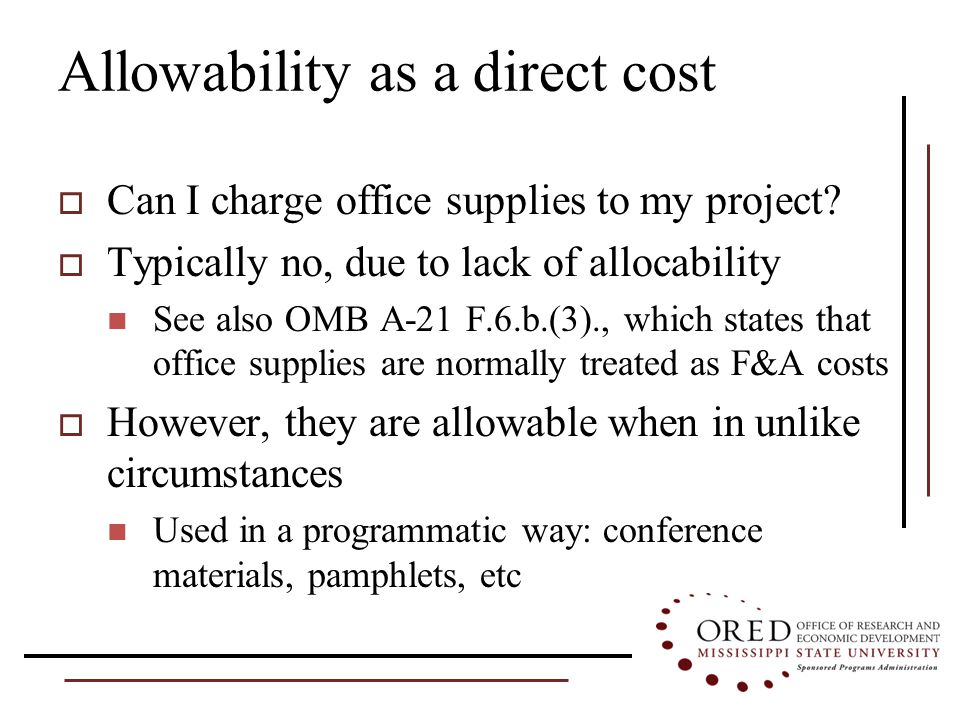 Allowability as a direct cost  Can I charge office supplies to my project.