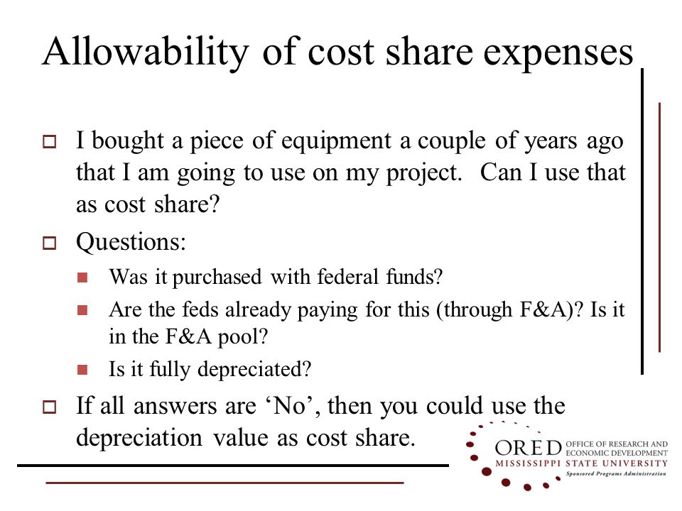 Allowability of cost share expenses  I bought a piece of equipment a couple of years ago that I am going to use on my project.