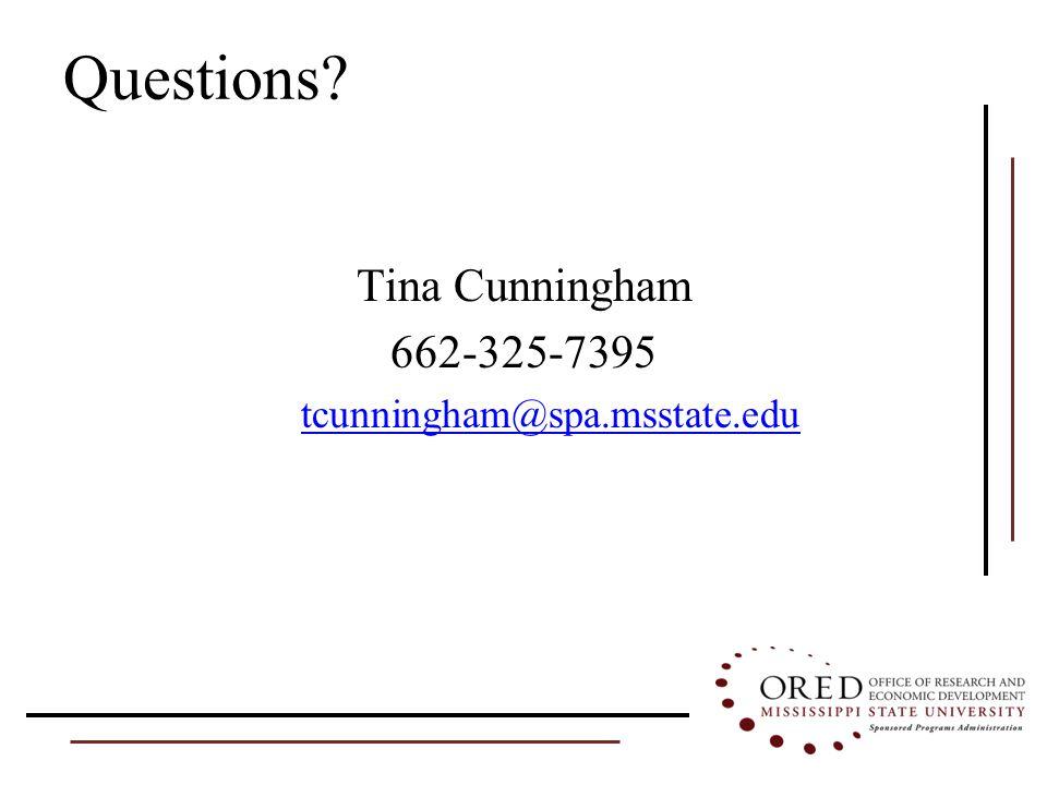 Questions Tina Cunningham 662-325-7395 tcunningham@spa.msstate.edu