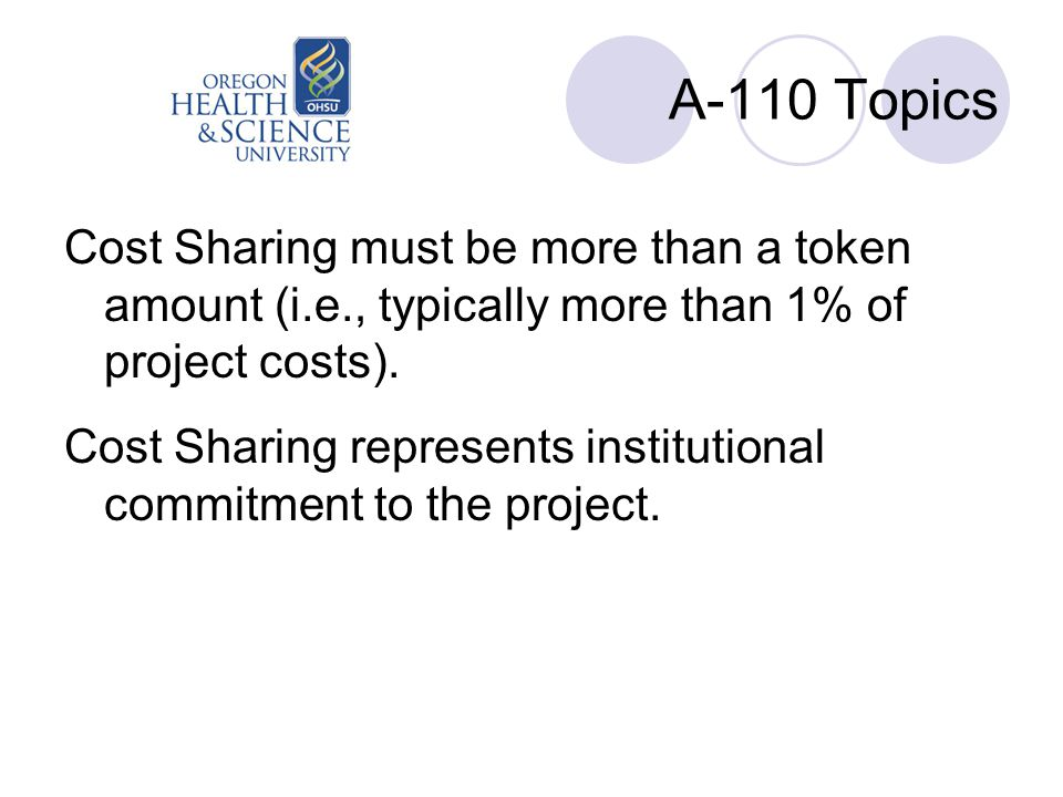 A-110 Topics Cost Sharing must be more than a token amount (i.e., typically more than 1% of project costs).