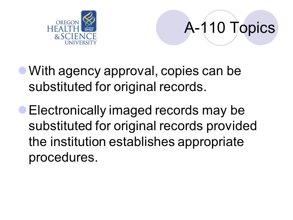 A-110 Topics With agency approval, copies can be substituted for original records.