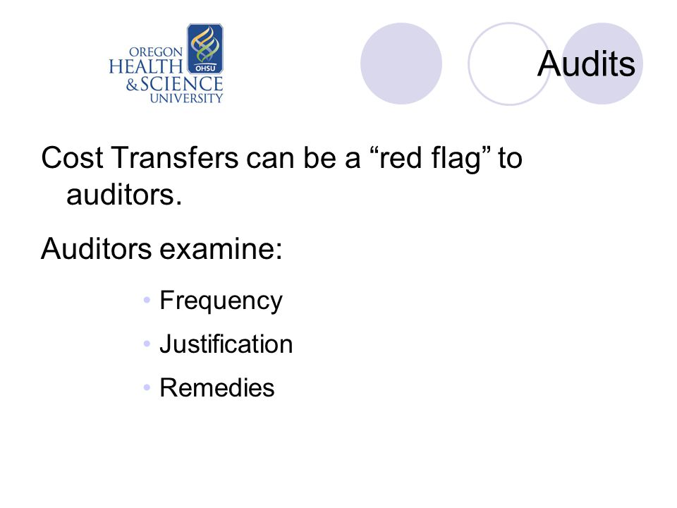 Audits Cost Transfers can be a red flag to auditors.