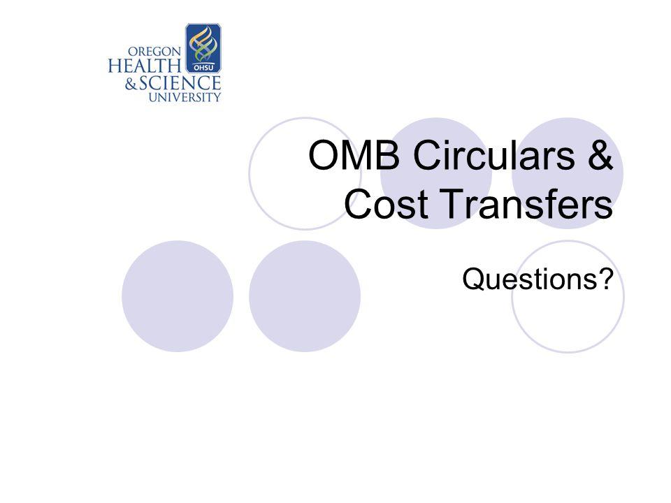 OMB Circulars & Cost Transfers Questions