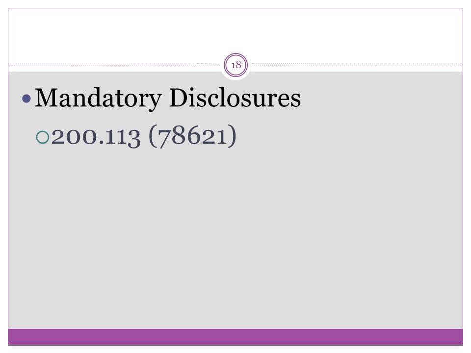 18 Mandatory Disclosures  200.113 (78621)