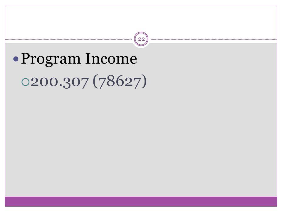 22 Program Income  200.307 (78627)