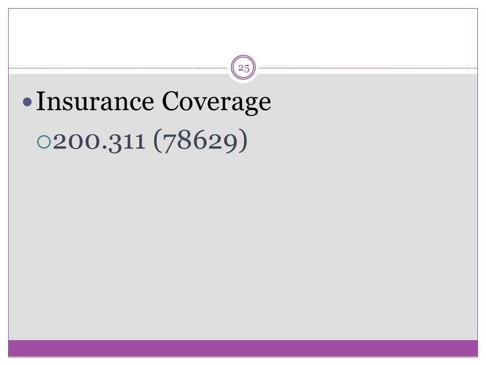 25 Insurance Coverage  200.311 (78629)