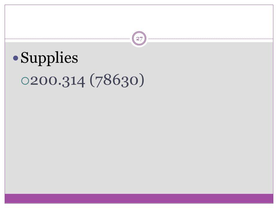 27 Supplies  200.314 (78630)