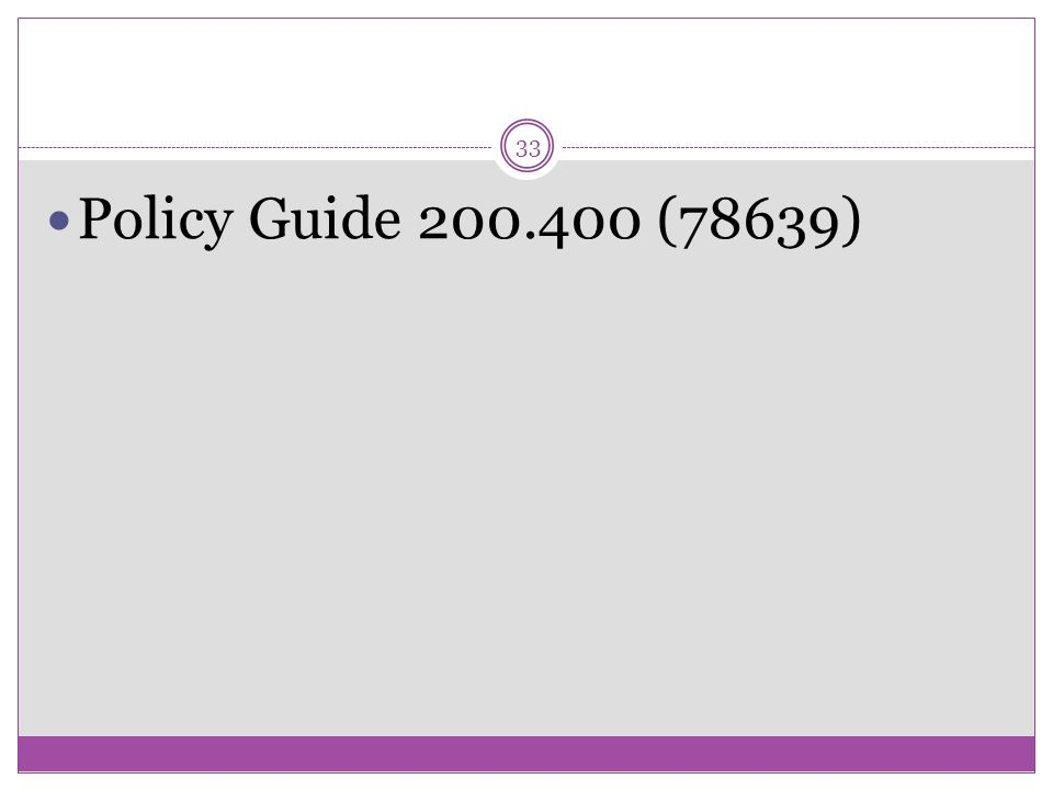 33 Policy Guide 200.400 (78639)