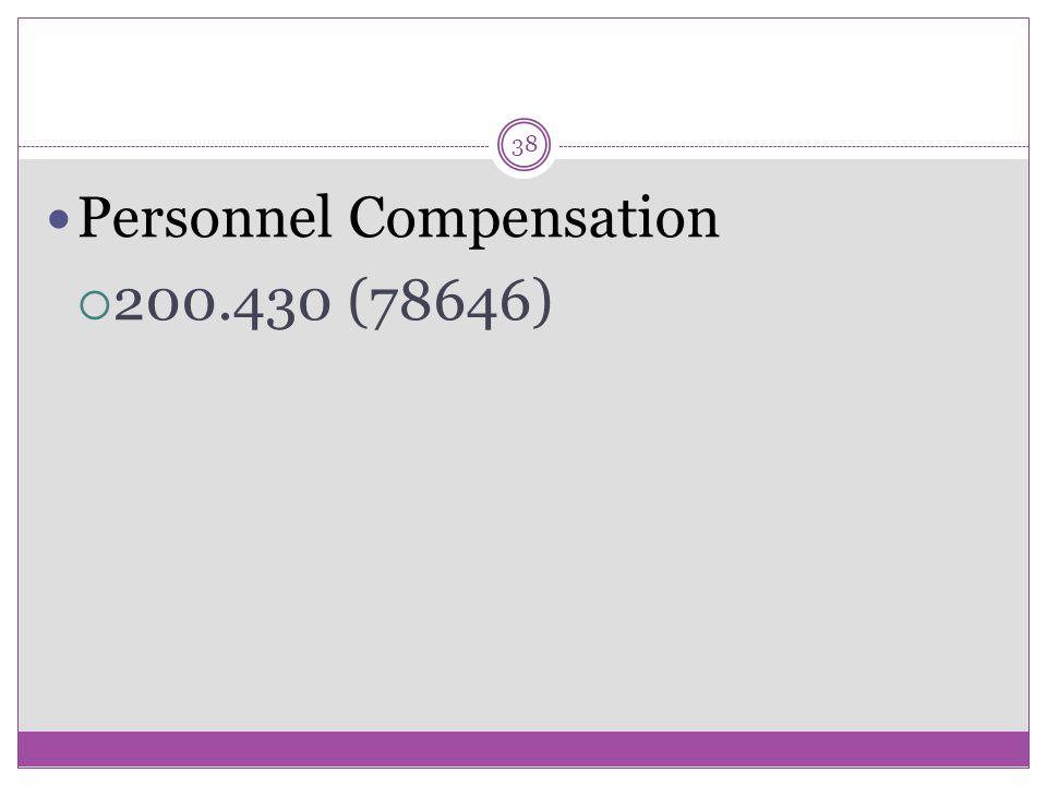 38 Personnel Compensation  200.430 (78646)