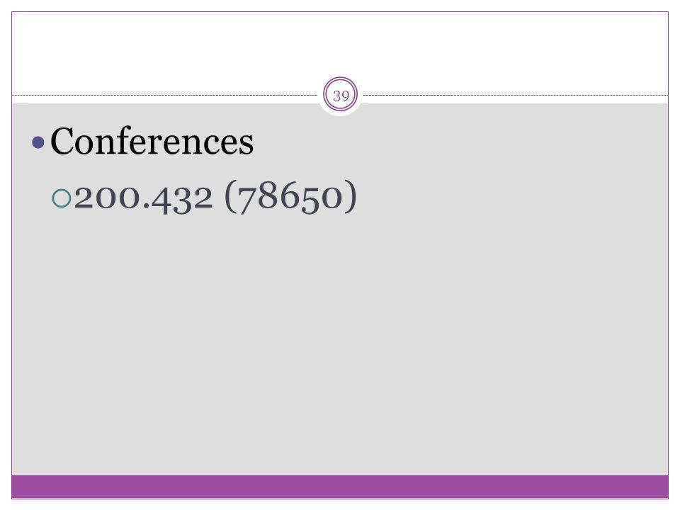 39 Conferences  200.432 (78650)