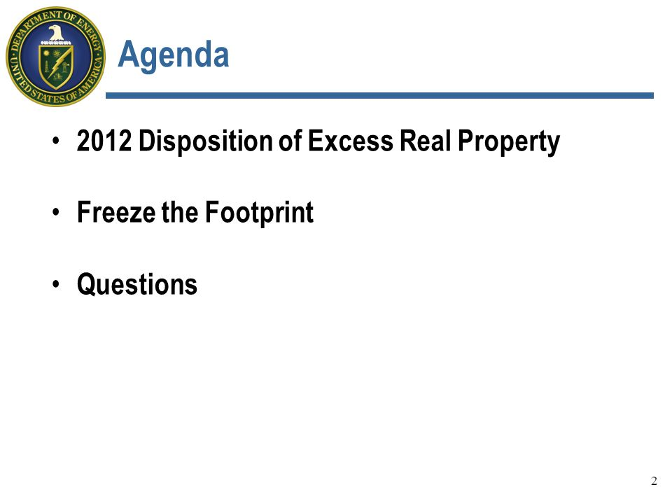 Agenda 2012 Disposition of Excess Real Property Freeze the Footprint Questions 2