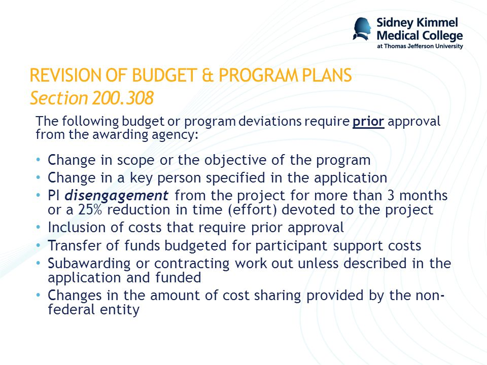 REVISION OF BUDGET & PROGRAM PLANS Section 200.308 The following budget or program deviations require prior approval from the awarding agency: Change